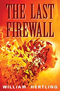 (FREE on 9/9) The Last Firewall by William Hertling - http://eBooksHabit.com