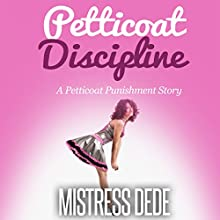 Petticoat Discipline: Mistress Dede Forced Feminization Stories Series (       UNABRIDGED) by Mistress Dede Narrated by Audrey Lusk