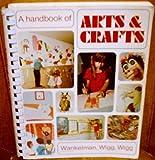 echange, troc Willard F. Wankelman - A handbook of arts & crafts for elementary and junior high school teachers