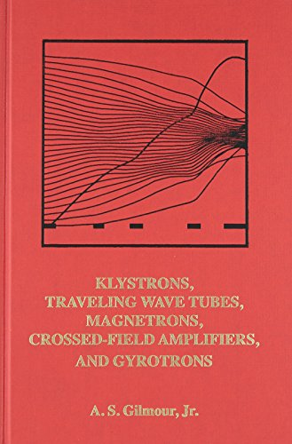 Klystrons, Traveling Wave Tubes, Magnetrons, Cross-Field Amplifiers, and Gyrotrons (Artech House Microwave Library)