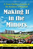 img - for Making It in the Minors: A Team Owner's Lessons in the Business of Baseball book / textbook / text book