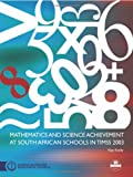 Mathematics and Science Achievement at South African Schools in TIMSS 2003 (Human Sciences Research Council Publication Series)