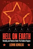 Hell On Earth: Brutality And Violence Under The Stalinist Regime (English Edition)