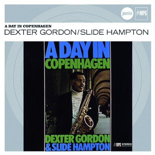A Day in Copenhagen (Jazz Club) by Dexter Gordon and Slide Hampton