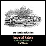 Imperial Palace (Dramatised) | Arnold Bennett,James Hilton