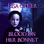 Blood on Her Bonnet | Lisa Greer