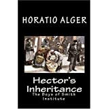 Hector's Inheritance: The Boys of Smith Institute ~ Horatio Alger