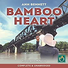 Bamboo Heart Audiobook by Ann Bennett Narrated by Janice McKenzie