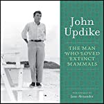 The Man Who Loved Extinct Mammals | John Updike