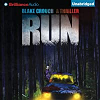 Run: A Thriller (       UNABRIDGED) by Blake Crouch Narrated by Phil Gigante