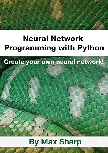 Neural Network Programming with Python: Create your own neural network! (Create Programming Language compare prices)