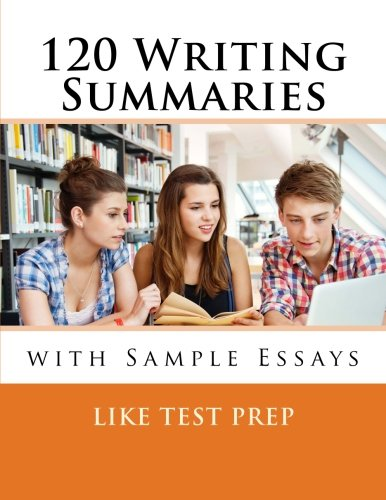 120 Writing Summaries: With Sample Essays (Volume 1)