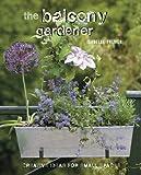 The Balcony Gardener: Creative ideas for small spaces