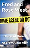 Fred and Rose West - The House of Horrors. (True Crimes)