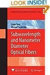 Subwavelength and Nanometer Diameter...