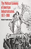 The Political Economy of American Industrialization, 1877-1900