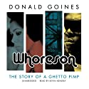 Whoreson: The Story of a Ghetto Pimp (       UNABRIDGED) by Donald Goines Narrated by Kevin Kenerly