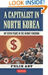 Capitalist in North Korea: My Seven Y...