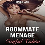 Roommate Menage: Sinful Taboo   Maria Lucy