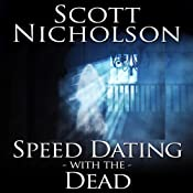 Speed Dating With the Dead | [Scott Nicholson]
