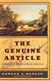 The Genuine Article: A Historian Looks at Early America (0393059200) by Edmund S. Morgan