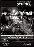 Twenty First Century Science: GCSE Additional Science Higher Level Workbook B6, C6, P6