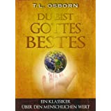 Du bist Gottes Bestes!: Ein Klassiker über den menschlichen Wert