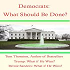 Democrats What Should Be Done: Preventing Going out of Business Like the Federalists & Whigs Hörbuch von Tom Thornton Gesprochen von: Deaver Brown