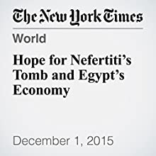 Hope for Nefertiti's Tomb and Egypt's Economy (       UNABRIDGED) by Kareem Fahim Narrated by Keith Sellon-Wright