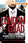 Londongrad: From Russia with Cash;The...