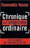 echange, troc Fiammetta Venner - Chronique de l'intégrisme ordinaire