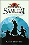 Chris Bradford El Camino del Dragon = The Way of the Dragon (Joven Samurai)