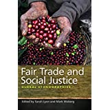 Fair Trade and Social Justice: Global Ethnographies ~ Mark Moberg