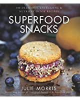 Superfood Snacks:100 Delicious, Energizing & Nutrient-Dense Recipes
