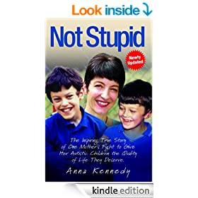 Not Stupid: The Story of One Mother's Fight to Rescue the Lives of Her Children from Autism