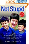 Not Stupid: The Story of One Mother's...