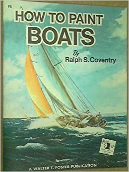 How To Paint Boats By Rlph S Coventry