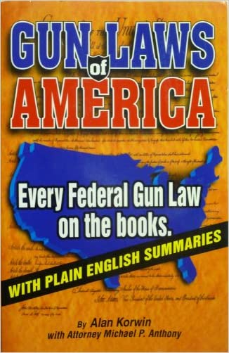 Gun Laws of America - 6th Edition
