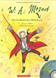 Wolfgang Amadeus Mozart: Ein musikalisches Bilderbuch