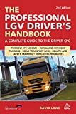The Professional LGV Driver's Handbook: A Complete Guide to the Driver CPC (0749451181) by Lowe, David