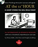 img - for At the 11th Hour: Short Thrilling Stories for Learners of English. Twenty-one ESL stories you will really enjoy. book / textbook / text book