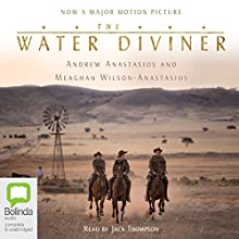 The Water Diviner (       UNABRIDGED) by Andrew Anastasios, Meaghan Wilson-Anastasios Narrated by Jack Thompson