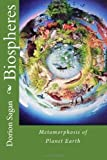 Biospheres: Metamorphosis of Planet Earth (1470077663) by Sagan, Dorion