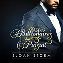 Billionaire's Pursuit: Never Never Man Book 1 (       UNABRIDGED) by Sloan Storm Narrated by Felicia Faraday