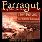 Farragut at Mobile Bay | Henry Cabot Lodge,Theodore Roosevelt