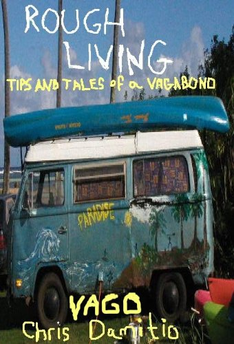 Rough Living: Tips and Tales of a Vagabond (2003 Version)