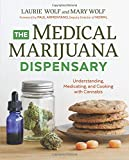 img - for The Medical Marijuana Dispensary: Understanding, Medicating, and Cooking with Cannabis book / textbook / text book