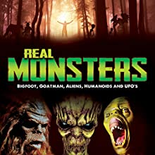 Real Monsters: Bigfoot, Goatman, Aliens, Humanoids and UFOs Radio/TV Program Auteur(s) : OH Krill Narrateur(s) : OH Krill