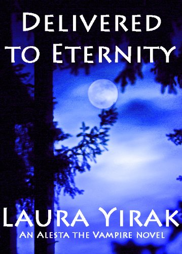 Delivered to Eternity, An Alesta the Vampire Book