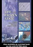 img - for Life in the Frozen State book / textbook / text book
